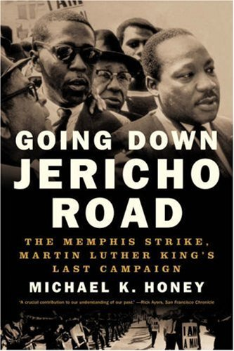 Going Down Jericho Road: The Memphis Strike, Martin Luther King's Last Campaign 9780393330533
