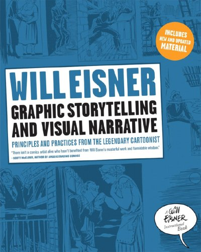 Graphic Storytelling and Visual Narrative: Principles and Practices from the Legendary Cartoonist 9780393331271