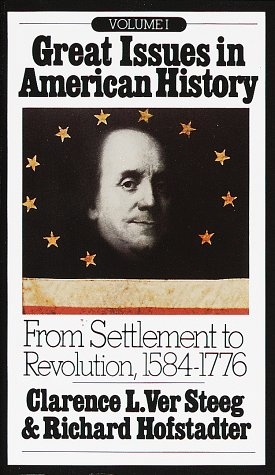 Great Issues in American History, Vol. I: From Settlement to Revolution, 1584-1776 9780394705408