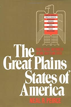 Great Plains States of America: People, Politics, and Power in the Nine Great Plains States 9780393053494