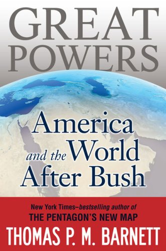 Great Powers: America and the World After Bush 9780399155376