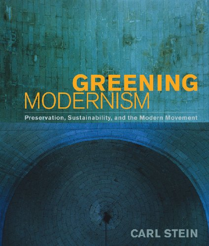 Greening Modernism: Preservation, Sustainability, and the Modern Movement 9780393732832