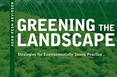 Greening the Landscape: Strategies for Environmentally Sound Practice 9780393733532