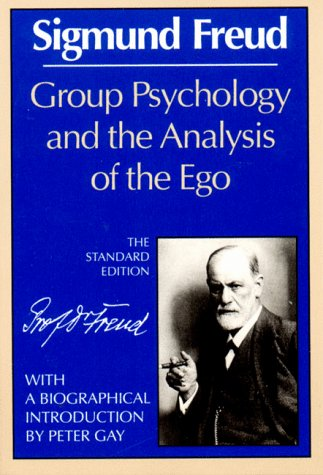 Group Psychology and the Analysis of the Ego 9780393007701