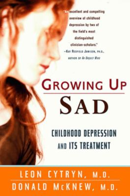 Growing Up Sad: Clindhood Depression and Its Treatment 9780393317886