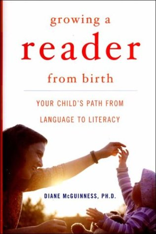 Growing a Reader from Birth: Your Child's Path from Language to Literacy 9780393058024
