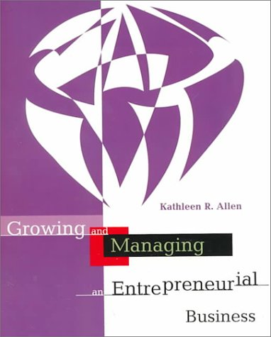 Growing and Managing an Entrepreneurial Business 9780395906705