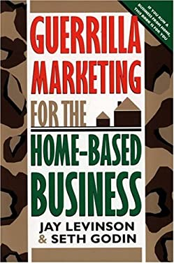 Guerrilla Marketing for the Home-Based Business 9780395742839