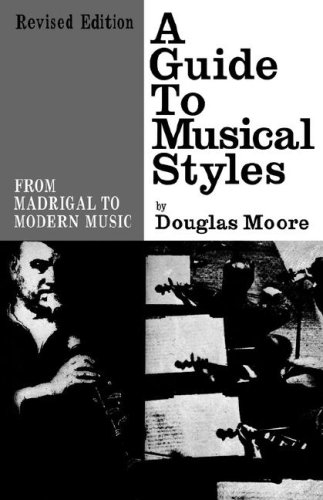 Guide to Musical Styles: From Madrigal to Modern Music (Revised) 9780393002003