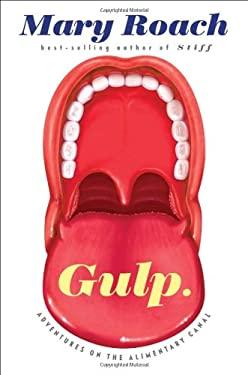 Gulp: Adventures on the Alimentary Canal 9780393081572