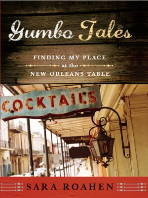 Gumbo Tales: Finding My Place at the New Orleans Table 9780393335378