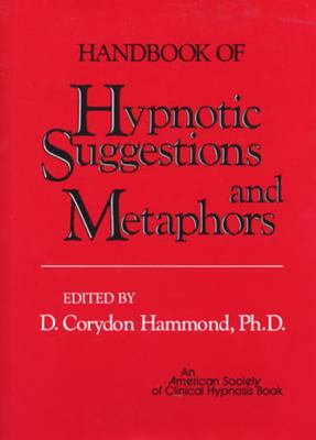 Handbook of Hypnotic Suggestions and Metaphors 9780393700954