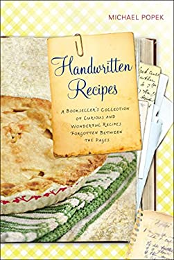 Handwritten Recipes: A Bookseller's Collection of Curious and Wonderful Recipes Forgotten Between the Pages 9780399160141