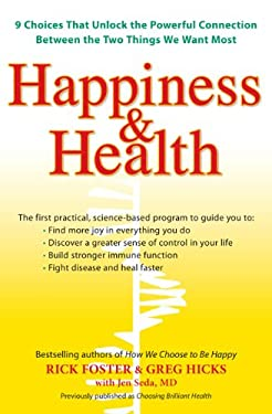 Happiness & Health: 9 Choices That Unlock the Powerful Connection Between the Two Things We Want Most 9780399535239