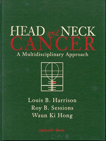 Head and Neck Cancer: A Multidisciplinary Approach 9780397517770