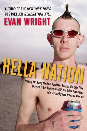 Hella Nation: Looking for Happy Meals in Kandahar, Rocking the Side Pipe, Wingnut's War Against the Gap, and Other Adventures with t 9780399155741