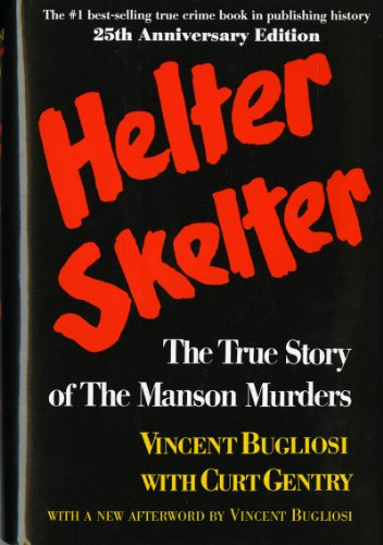 Helter Skelter Helter Skelter: The True Story of the Manson Murders the True Story of the Manson Murders 9780393087000