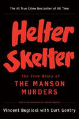 Helter Skelter: The True Story of the Manson Murders 9780393322231