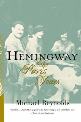 Hemingway: The Paris Years 9780393318791