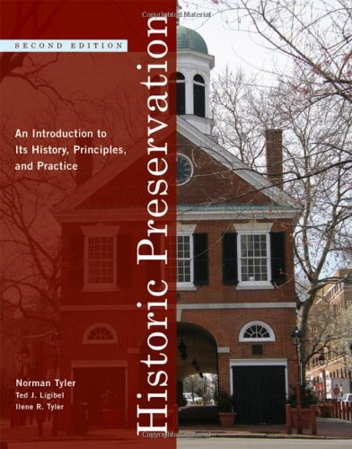 Historic Preservation: An Introduction to Its History, Principles, and Practice 9780393732733