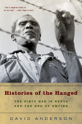 Histories of the Hanged: The Dirty War in Kenya and the End of Empire 9780393327540