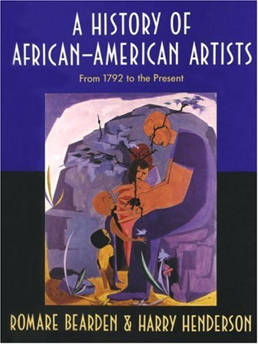 History of African-American Artists: From 1792 to the Present - Bearden, Romare / Henderson, Harry
