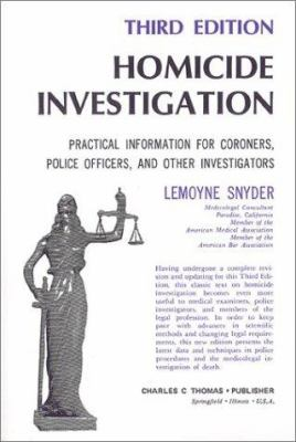 Homicide Investigation: Practical Information for Coroners, Police Officers, and Other Investigators 9780398036324