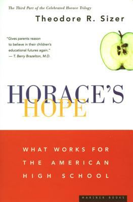 Horace's Hope: What Works for the American High School 9780395877548
