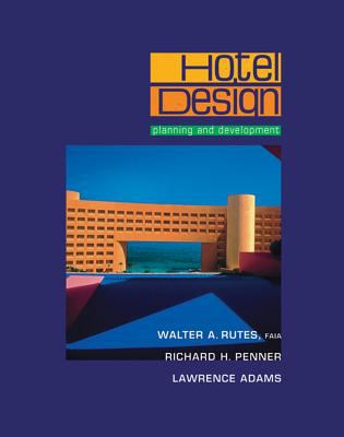Hotel Design Planning And Development By Walter Rutes Richard H Penner Lawrence Adams