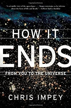 How It Ends: From You to the Universe 9780393069853