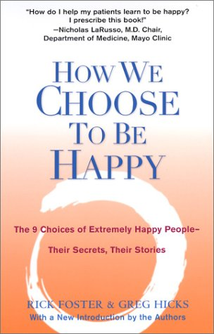 How We Choose to Be Happy: The 9 Choices of Extremely Happy People--Their Secrets, Their Stories 9780399529900