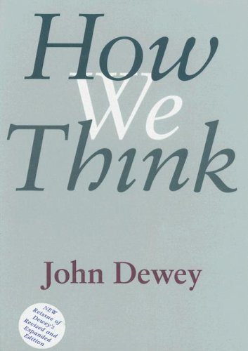 How We Think: A Restatement of the Relation of Reflective Thinking to the Educative Process 9780395897546