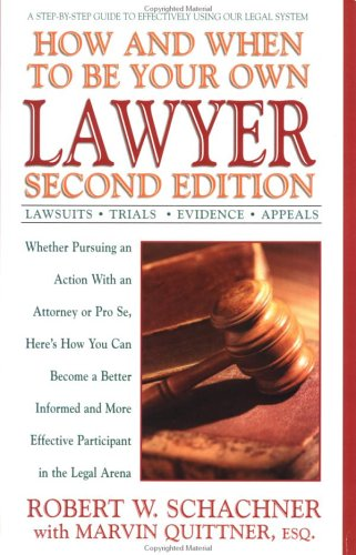 How and When to Be Your Own Lawyer: A Step-By-Step Guide to Effectively Using Our Legal System 9780399527302