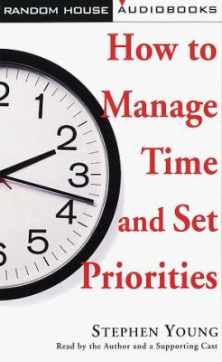 How to Manage Time and Set Priorities 9780394298474