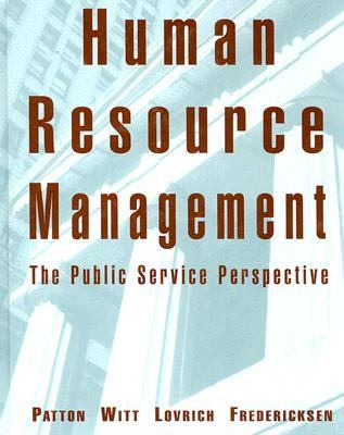 Human Resource Management: The Public Service Perspective 9780395918142