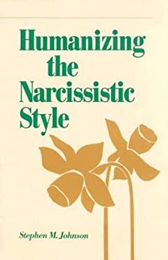 Humanizing the Narcissistic Style