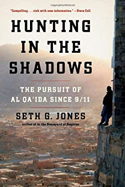 Hunting in the Shadows: The Pursuit of Al Qa'ida Since 9/11 9780393081459