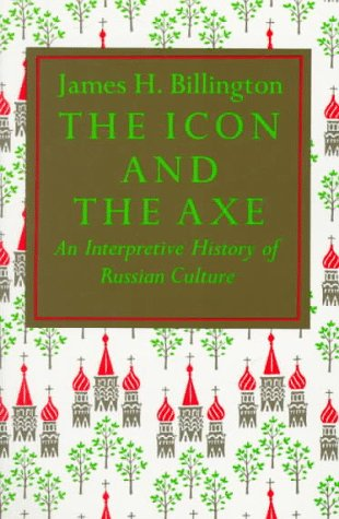 Icon and Axe: An Interpretative History of Russian Culture 9780394708461