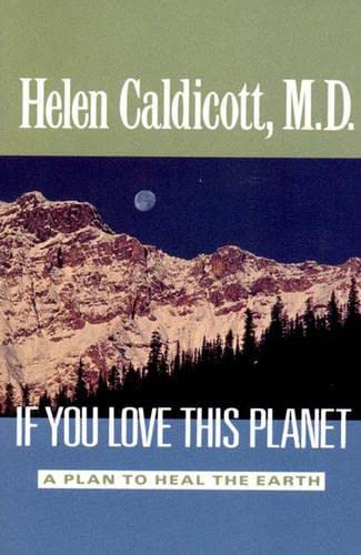If You Love This Planet: A Plan to Heal the Earth 9780393308358