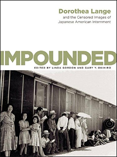 Impounded: Dorothea Lange and the Censored Images of Japanese American Internment - Lange, Dorothea / Gordon, Linda / Okihiro, Gary