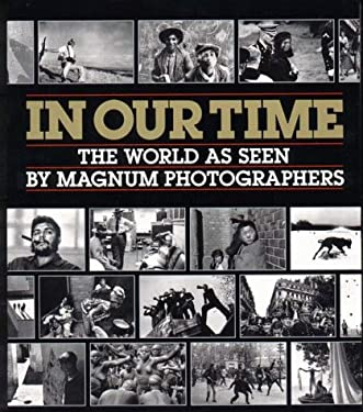 In Our Time: The World as Seen by Magnum Photographers 9780393027679