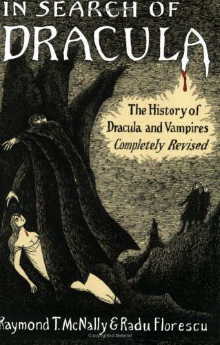 In Search of Dracula: The History of Dracula and Vampires 9780395657836