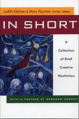 In Short in Short: A Collection of Brief Creative Nonfiction a Collection of Brief Creative Nonfiction 9780393314922