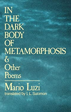 In the Dark Body of Metamorphosis and Other Poems 9780393044034