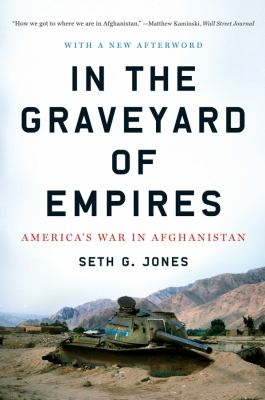 In the Graveyard of Empires: America's War in Afghanistan 9780393338515
