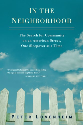 In the Neighborhood: The Search for Community on an American Street, One Sleepover at a Time