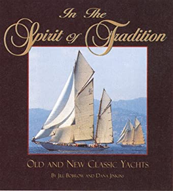 In the Spirit of Tradition: Old and New Classic Yachts 9780393045567