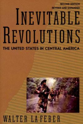 Inevitable Revolutions: The United States in Central America 9780393309645