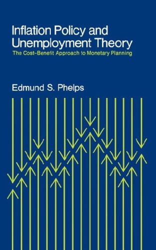 Inflation Policy and Unemployment Theory: The Cost-Benefit Approach to Monetary Planning