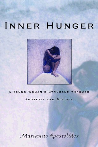 Inner Hunger: A Young Woman's Struggle Through Anorexia and Bulimia 9780393045901